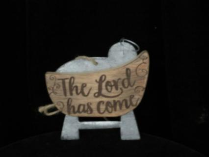 The Lord has Come Ornament