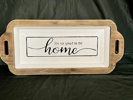 It\'s good to be home Tray